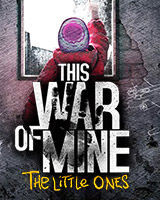 This War Of Mine: The Little Ones - wersja cyfrowa
